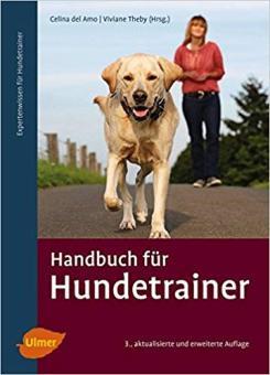 ULMER - Handbuch für Hundetrainer 3. aktualisierte und erweiterte Auflage