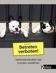 Kynos - Betreten verboten! Territorialverhalten bei Hunden verstehen