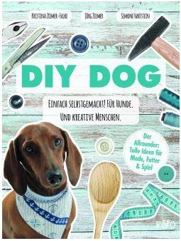 FRED & OTTO DIY DOG - Einfach selbstgemacht! Für Hunde. Und kreative Menschen