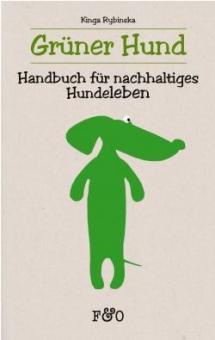FRED & OTTO Grüner Hund - Handbuch für nachhaltiges Hundeleben