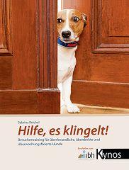 Kynos - Hilfe, es klingelt! Besuchertraining für überfreundliche, überdrehte und überwachungsfixierte Hunde