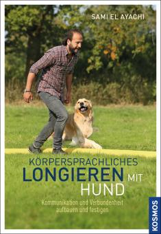 KOSMOS - Körpersprachliches Longieren mit Hund